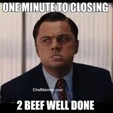 Funny Chef Memes — One minute to closing… www.ChefMemes.com ... via Relatably.com