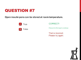 question 7 open insulin pens can be d at room rature