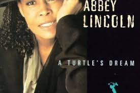 A Turtle's Dream (Abbey Lincoln)/ Music : NetHeroの「今は昔」