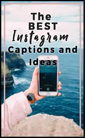 The Best Instagram Captions And Ideas Helene In Between