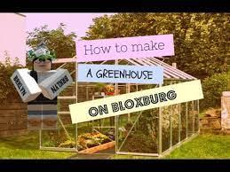 greenhouse tutorial bloxburg