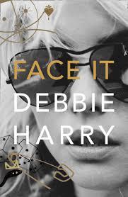 Blondie Long Time Charts Face It A Memoir Amazon Co Uk Debbie Harry 9780008229429