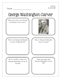 famous americans graphic organizers elacc1w8george washington carverwhen and where was george