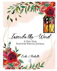 Inscribe The Word 365 Day Scripture Writing Journal By Erika