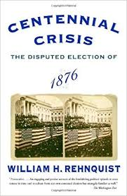 election of 1876 centennial crisis the disputed election of 1876 william h