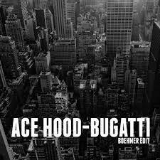 Rick ross & future bugatti. Ace Hood Bugatti Boehmer Edit By Boehmer