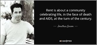 Rent Quotes Jonathan Larson quote Rent is about a community celebrating life 80