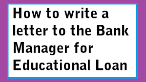 Letter Writing Format Enchanting How To Write A Letter To The Bank Manager For Educational Loan