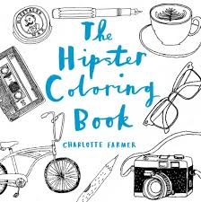 Small Picture The Hipster Coloring Book Charlotte Farmer 9781454917441 Amazon