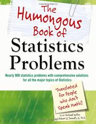 the humongous book of statistics problems w michael kelley the humongous book of statistics problems w michael kelley robert a donnelly 9781592578658 com books
