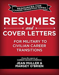 Amazon Com Resumes And Cover Letters For Military To Civilian