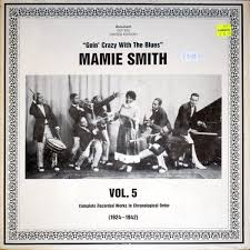 """Mamie Smith - Vol. 5 - """"Goin' Crazy With The Blues"""" (1924-1942) (Complete  Recorded Works In Chronological Order) (1989, Vinyl)   Discogs"""