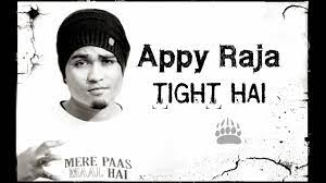 APPY RAJA TIGHT HAI - YouTube