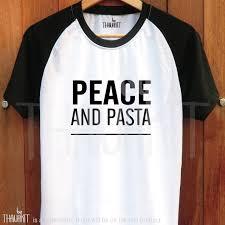 Peace And Pasta Tshirt Food Tee Shirt Hungry Tee Funny Shirts