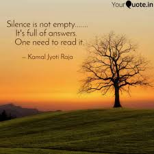 Silence Is Not Empty Quotes Writings By Kamal Jyoti Raja