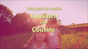 Liebe Cousinen Liebe Cousins Dies Ist Für Euch Youtube