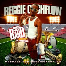 Cash Flow Band One Man Band Mixtape By Reggie Cash Flow Hosted By Djmurda