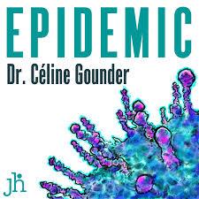 EPIDEMIC with Dr. Celine Gounder