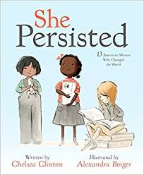 she persisted 13 american women who changed the world chelsea clinton alexandra boiger 9781524741723 amazon books