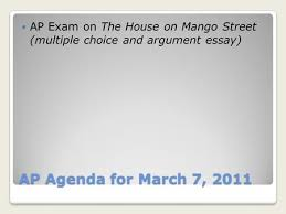 complete exam on the house on mango street by finishing rhetorical  ap agenda for 7 2011 ap exam on the house on mango street
