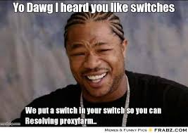Yo Dawg I heard you like switches... - pout Meme Generator Captionator via Relatably.com