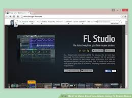how to make music program how to make electronic music using fl studio demo with pictures