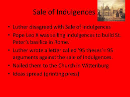 to have revised over causes of the reformation be able to identify  luther disagreed of indulgences pope leo x was selling indulgences to build st