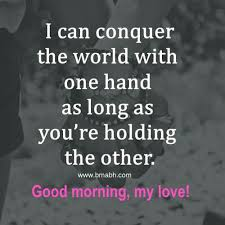 Quotes To Say Good Morning To The One You Love Best of Romantic Quotes To Say Good Morning 24 GOoD Morning Image