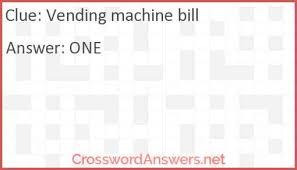 Vending Machine Crossword Clue Simple Vending Machine Bill Crossword Clue CrosswordAnswersnet