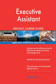 interview questions for executive assistant executive assistant red hot career guide 2565 real