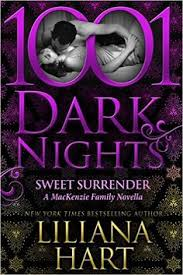 sweet surrender a mackenzie family novella by liliana hart it s been twelve years since liza carmichael stepped foot in surrender but after her great