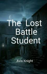 The Lost Battle Student - Avis - Wattpad