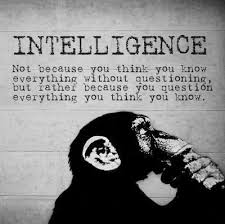 Quotes I LOVE! Intelligence - not because you think you know ... via Relatably.com