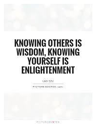 Enlightenment Quotes Enchanting Knowing Others Is Wisdom Knowing Yourself Is Enlightenment