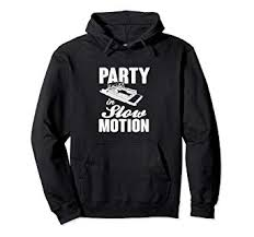 Amazon Com Party In Slow Motion Pontoon Boating Hoodie