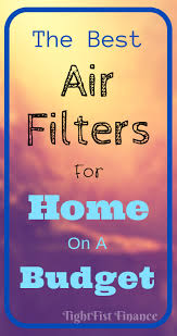 The Best Air Filters For Home On A Budget Breath Easier