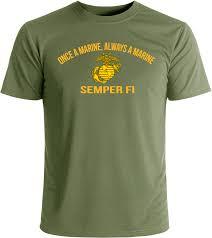 Once A Marine Always A Marine Once A Marine Always A Marine T Shirt