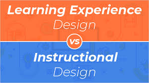 Learning Experience Design Vs Instructional Design