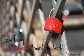photo essay love padlocks and love locks love padlock photo essay