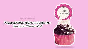 Happy Birthday Wishes Quotes For Son From Mom Dad