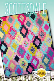 Crazy Old Ladies Quilts: NEW PATTERNS!!!! & Scottsdale plays off of the current trend of southwestern style design.  Fun, colorful fabrics makes this pattern come alive. Adamdwight.com