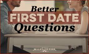 Interview Question What Do You Do For Fun Best Questions To Ask On A First Date The Art Of Manliness