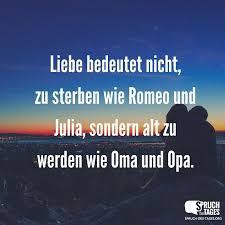 Liebe Bedeutet Nicht Zu Sterben Wie Romeo Und Julia Sondern Alt Zu