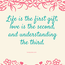 Love Quotes Com Interesting Life Is The First Gift Love Quotes