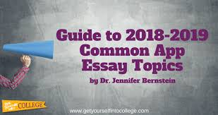 Common Essay Topics Dr Bernsteins Guide To Common Application Essay Topics 2018 2019