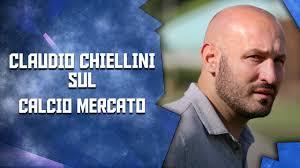 CLAUDIO CHIELLINI SUL CALCIOMERCATO NERAZZURRO