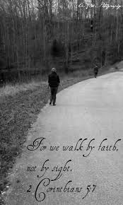 Walk by Faith, not sight. | Encouragement quotes, Walk by faith, Me quotes
