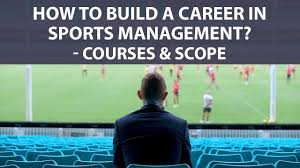 Sports Management Careers How To Build A Career In Sports Management Courses Scope