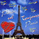 Paris Est Toujours Paris!