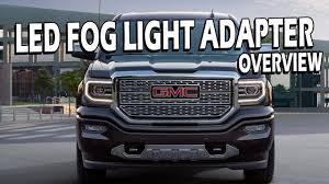 2014 Gmc Sierra Led Fog Lights 2014 2018 Led Fog Light Adapter Harness Sierra Silverado Gen5 Diy